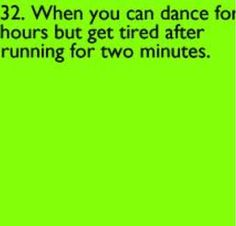 Yep! And my teacher is always making us do like cardio stuff and I'm like 'it's not physical education!!!'