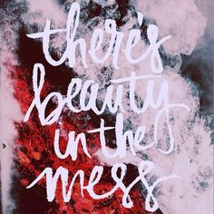 There's beauty in the mess. Design by @goose_and_gemma. Made with the @vrsly app. #vrsly #madewithvrsly #god #godisgood #love #vsco
