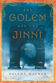 THE GOLEM AND THE JINNI, by Helene Wecker. I loved this story! It's like an adult fairy tale based in Hebrew folklore. You'll be hooked after Chapter 1