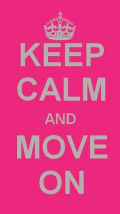 "If you're in a place where there is nothing but drama, arguing, fighting or whatever.. It's time to ""Move On""."
