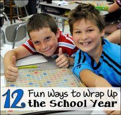 12 Fun Ways to Wrap Up the School Year!