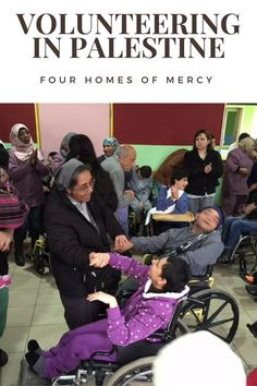 Volunteering in Palestine at the Four Homes of Mercy. Volunteering abroad free ideas. Make a difference in the world. Help those in need. Understand more the Palestine culture - Give back to those less fortunate than yourself ☆☆ Travel Guide / Bucket List Ideas Before I Die By #Inspiredbymaps ☆☆