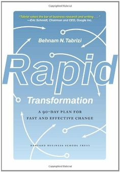 Rapid Transformation: A 90-day Plan for Fast and Effective Change by Behnam N. Tabrizi, http://www.amazon.com/dp/1422118894/ref=cm_sw_r_pi_dp_xo6.qb1WG688Y