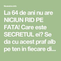 La 64 de ani nu are NICIUN RID PE FATA! Care este SECRETUL ei? Se da cu acest praf alb pe ten in fiecare dimineata! – Fii Sanatos Mack Up, Good To Know, Body Care, Health Fitness, Math Equations, Fii, Pandora, Eyes, Aspirin