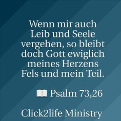 Vers des Tages   Wenn mir auch Leib und Seele vergehen, so bleibt doch Gott ewiglich meines Herzens Fels und mein Teil.          📖 Psalm 73,26   #erlebeGott