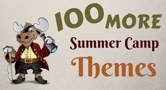 100 More Summer Camp Themes - Summer Camp Programming