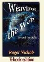 Weaving the Web - Beyond the Light (E-book)