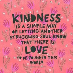 Add a touch of kindness. You just never know how your conversation, your reassurance, your extension of yourself will help someone else. 💕 Because, at some point, we are all that struggling soul who needs the kindness in return. Motivational Quotes For Life, Cute Quotes, Funny Quotes, Inspirational Quotes, Meaning Of Kindness, Action For Happiness, Kindness Projects, World Kindness Day, Illustrated Words