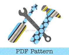 Tools Applique Template, Hammer, Screwdriver, Wrench, DIY, Children, PDF Pattern by Angel Lea Designs. $2.30, via Etsy.