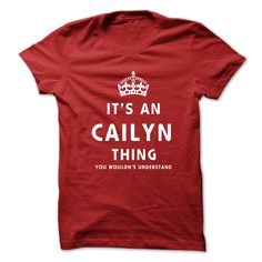 #administrators... Cool T-shirts (Best TShirts) Its An CAILYN Thing. You Wouldns Understand . WeedTshirts  Design Description: This shirt is a MUST HAVE. NOT Available in any Stores.   Choose your colour, fashion and Buy it now! .... Check more at http://weedtshirts.xyz/automotive/best-tshirts-its-an-cailyn-thing-you-wouldns-understand-weedtshirts.html
