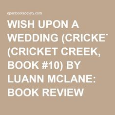 WISH UPON A WEDDING (CRICKET CREEK, BOOK #10) BY LUANN MCLANE: BOOK REVIEW |
