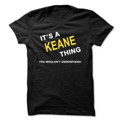 Its A Keane Thing - #gift wrapping #gift card. MORE INFO => https://www.sunfrog.com/Names/Its-A-Keane-Thing.html?68278