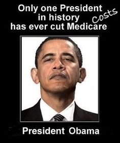 Thank you President Obama, close to a billion dollars saved in the Medicare program costs. Funny how a teabagger would see that as a cut.
