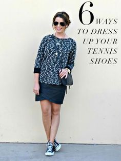 6 ways to dress up you tennis shoes | theglitterguide.com