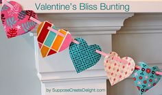 Easy heart bunting... but I plan to use pretty fabric scraps and wonderunder.