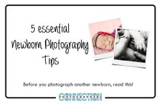 5 essential #newborn #photography #tips to read before your next newborn session.  From #Photographers Connection. http://photographersconnection.com/if-you-want-to-photograph-a-newborn-read-these-5-tips-first/