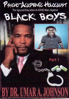 "dr umar johnson | Order Dr. Umar A. Johnson: Psycho-Academic Holocaust- ""BLACK BOYS"" 2 ..."