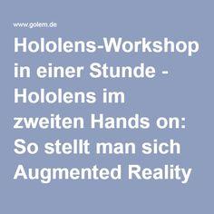 Hololens-Workshop in einer Stunde - Hololens im zweiten Hands on: So stellt man sich Augmented Reality vor - Golem.de