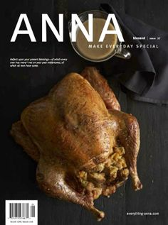 Anna Magazine: The one and only publication for those who love preparing food for those they love.