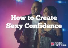 "How to Create Sexy Confidence - In this video, image and dating expert Kimberly Seltzer shares…  1. Three tips to help you create confidence for yourself.  2. Learn how dressing the part, your body language, and ""getting in your body"" can help you create a sexy confidence and attract other people. #datingadvice #buldingconfidence"