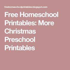 Free Homeschool Printables: More Christmas Preschool Printables