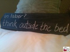 "In labor ""think outside the bed"""