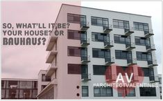 """So what'll it be? Your house or Bauhaus?"" Architect Valentines"