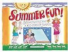 Summer Fun!: 60 Activities for a Kid-Perfect Summer