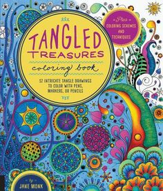 Tangled Treasures Coloring Book 52 Intricate Tangle Drawings To Color With Pens Markers