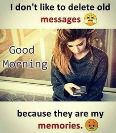 """Good Morning Love Images For Boyfriend 2020 """" I don't like to delete old messages because they are My Memories. Girly Attitude Quotes, Good Thoughts Quotes, Girly Quotes, Crazy Girl Quotes, Real Life Quotes, Reality Quotes, Relationship Quotes, Love Images For Boyfriend, Love Failure Quotes"""