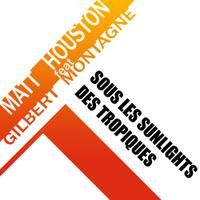 MATT HOUSTON ft. GILBERT MONTAGNE - Sous Les Sunlights Des Tropiques (radio edit)
