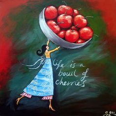 """""""My life is a bowl of cherries."""" Cherries are sweet and enjoyable.Therefore, this idiom means life is good:) (By Ira Mitchell-Kirk) Multiple Meaning Words, Idioms And Phrases, English Idioms, Old Quotes, Sign Printing, Art Google, Artwork Online, Original Paintings, Original Art"""