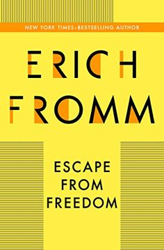 Escape from Freedom by Erich Fromm. Why do people choose authoritarianism over freedom? The classic study of the psychological appeal of fascism by a New York Times–bestselling author. By the author of The Sane Society and The Anatomy of Human Destructiveness, this is a fascinating examination of the anxiety that underlies our darkest impulses, an enlightening volume perfect for readers of Eric Hoffer or Hannah Arendt.