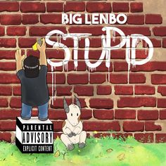 Stupid | Big Lenbo | http://ift.tt/2o7dz0F | Added to: http://ift.tt/2gQTuJY #hiphop #spotify