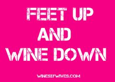 Feet Up and Wine Down with Wines by Wives!