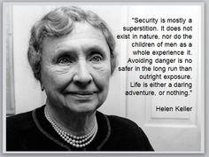 Helen Keller Children Of Men, Barbara Kingsolver, Helen Keller, World Leaders, Long A, How To Run Longer, Dares, Woman Quotes, Einstein