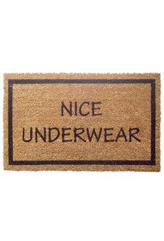 NICE UNDERWEAR doormat // hey, eyes closed, doormat!