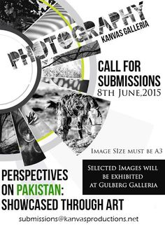 Photography Exhibition and Call for Submissions at Gulberg Galleria, Lahore. Photography Exhibition, Submissive, Pakistan Art, Image