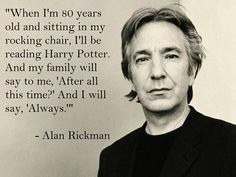 Still crying because of Alan Rickman's death!