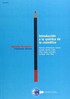 Introducción a la química de la cosmética/ Paloma Ballesteros García ... [et al.]
