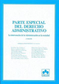 Parte especial del derecho administrativo : la intervención de la administración en la sociedad.    2ª ed.    Colex, 2012