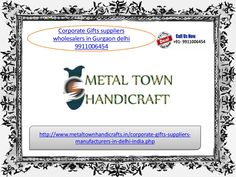 Corporate gifts suppliers 9911006454 wholesalers in gurgaon by Metaltown Handicrafts via slideshare