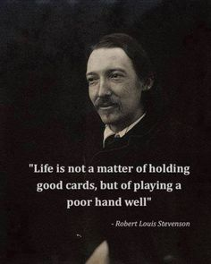 ~Robert Louis Stevenson