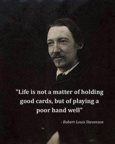 ~Robert Louis Stevenson