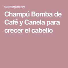 Champú Bomba de Café y Canela para crecer el cabello