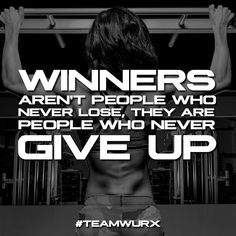 Winners Aren't people who never lose, they are people who never give up | 8 Gym Quotes for Inspiration