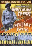 Harlem Double Feature: Where's My Man To-Nite/Mystery in Swing [DVD]