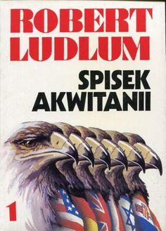 """""""Spisek Akwitanii"""" Robert Ludlum vol.1 Translated by Tomasz Wyżyński Cover by Roman Kirelenko Published by Wydawnictwo Iskry 1992"""