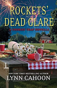 Rockets' Dead Glare by Lynn Cahoon - BookBub Mystery Series, Mystery Books, Mystery Thriller, Good Books, Books To Read, Tourist Trap, Cozy Mysteries, Super Powers, Fourth Of July