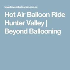 Hot Air Balloon Ride Hunter Valley | Beyond Ballooning